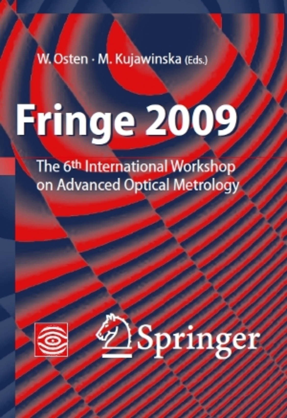 Fringe 2009: 6th International Workshop on Advanced Optical Metrology